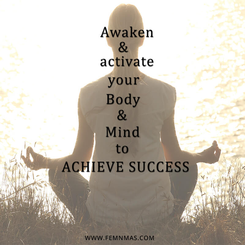 Awaken & Activate Your Body and Mind to Achieve Success