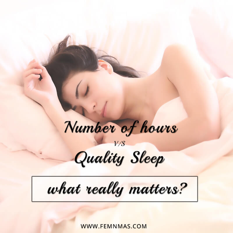 No. of Hours vs Quality Sleep: What Really Matters?