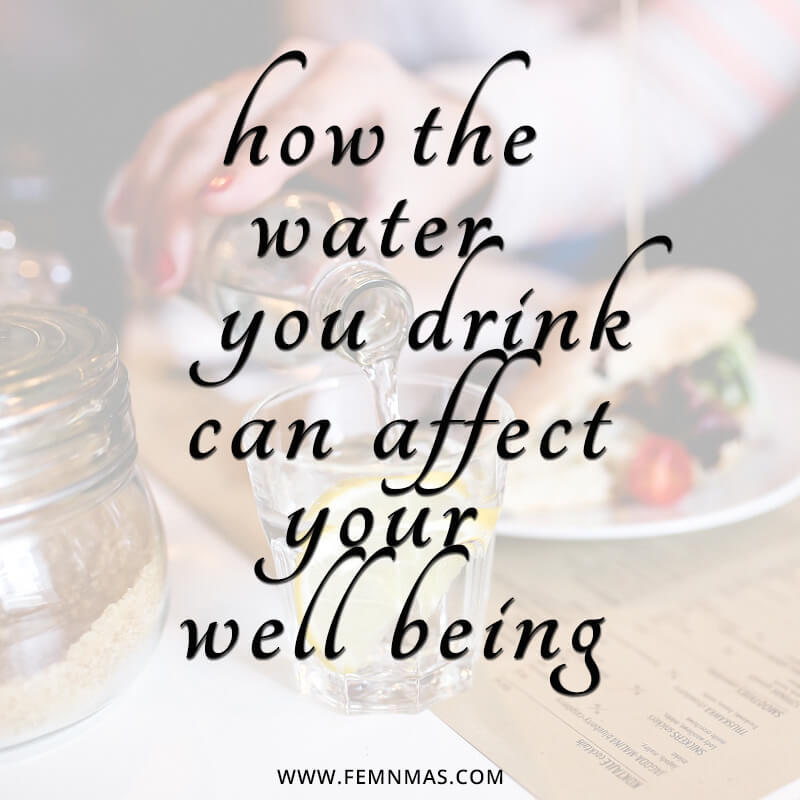 How the water you drink can affect your well being