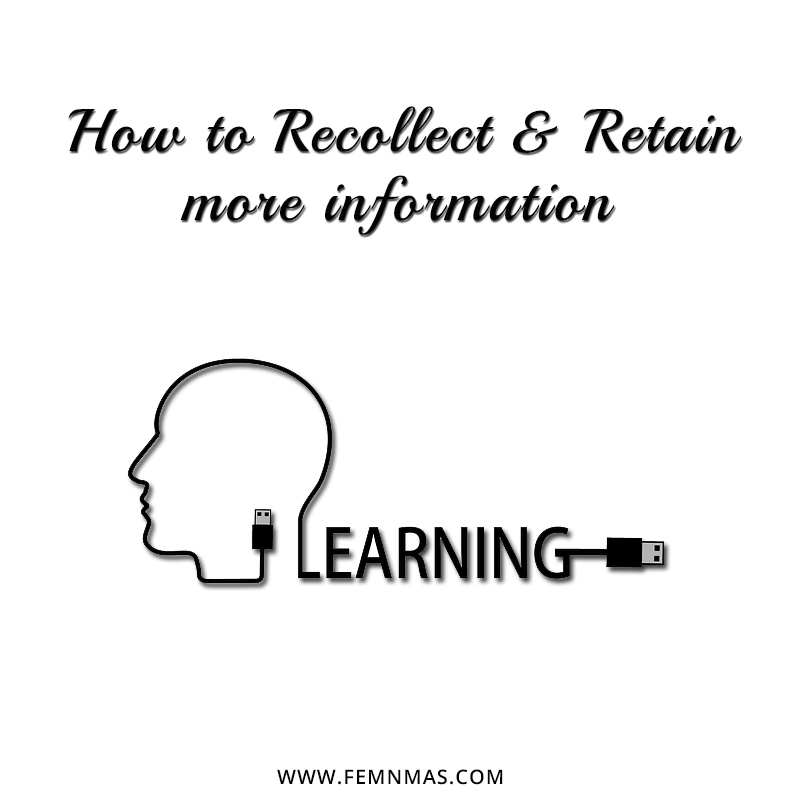 How To Recollect and Retain more Information