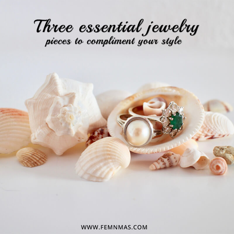 Three essential jewelry pieces to compliment your personal style