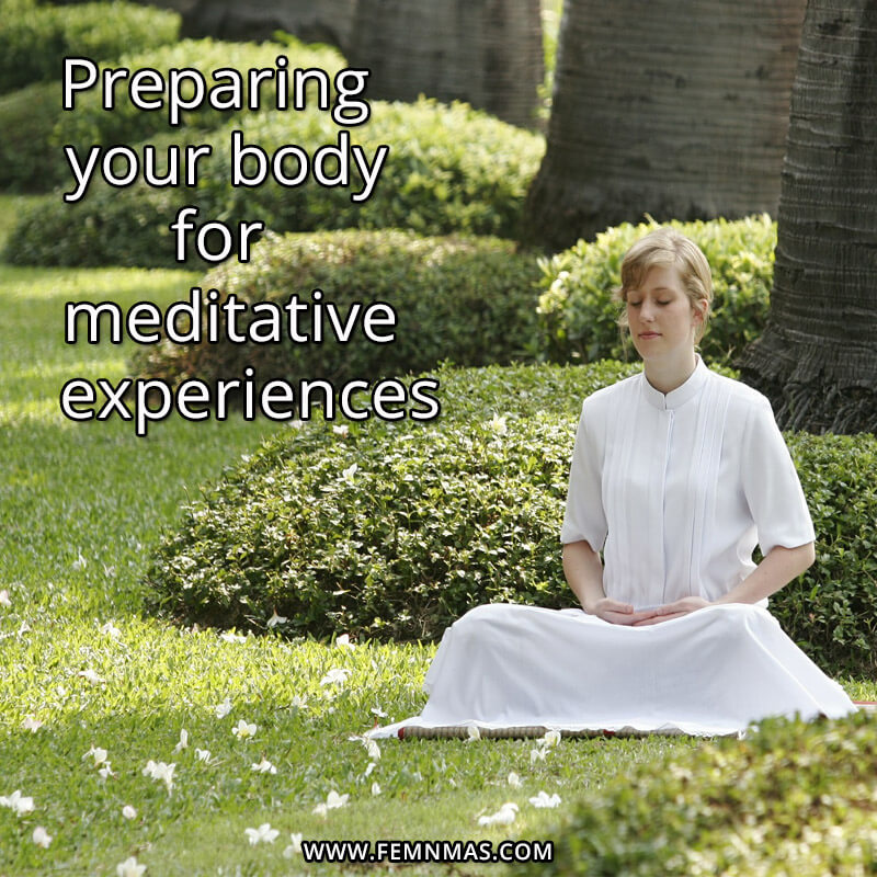 Preparing Your Body for Meditative Experiences