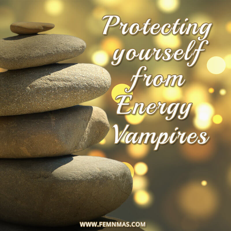 Protecting Yourself from Energy Vampires
